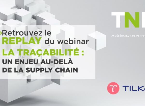 Replay | Webinar TNP & TILKAL : la traçabilité, un enjeu au-delà de la supply chain