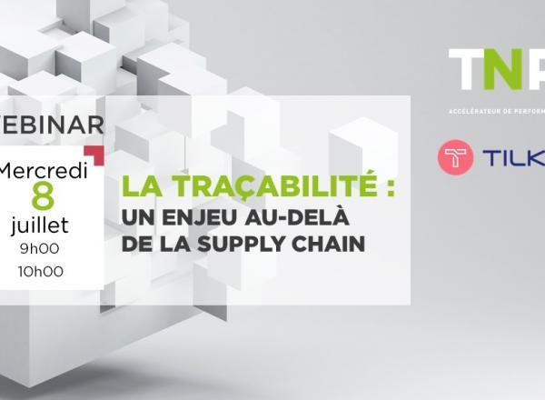 WEBINAR | Mercredi 8 juillet | 9h-10h | La traçabilité : un enjeu au delà de la supply chain