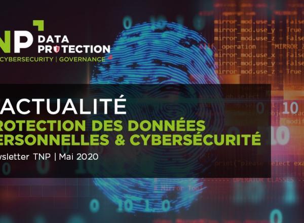 Newsletters Data Protection & Cybersécurité Mai 2020