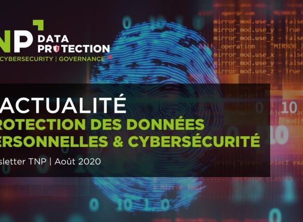 Newsletters Data Protection & Cybersécurité Août 2020