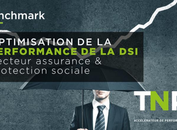 Benchmark   Optimisation de la performance de la DSI dans le secteur Assurance & Protection sociale